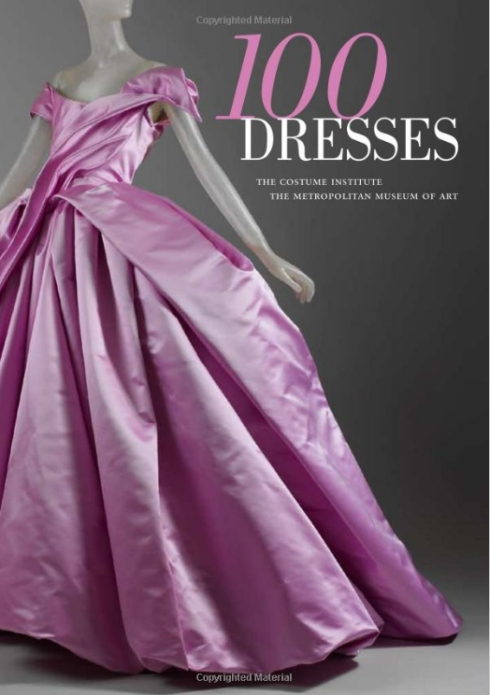 100 Dresses: The Costume Institute / The Metropolitan Museum of Art